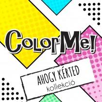 ColorMe! - Gél Lakk Ahogy Kérted Kollekció 12 ml